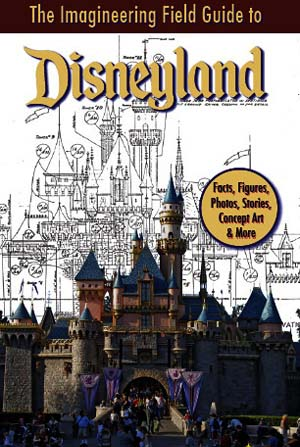 Walk In Walt's Footsteps With 'Imagineering Field Guide'