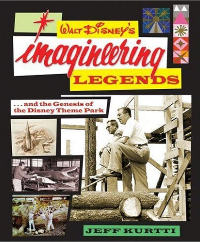 Walt Disney's Imagineering Legends and the Genesis of the Disney Theme